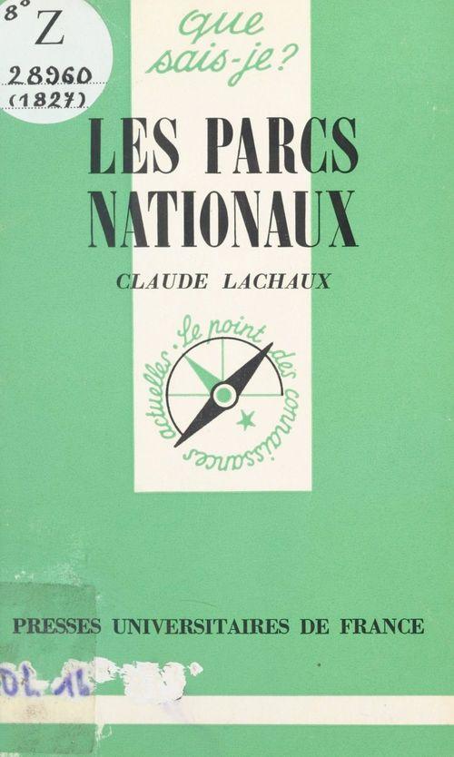 Les parcs nationaux  - Claude Lachaux