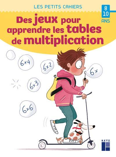 Des jeux pour apprendre les tables de multiplication ; 8/10 ans (édition 2021)