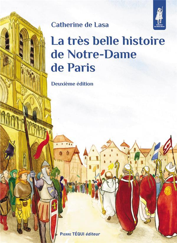 La très belle histoire de Notre-Dame de Paris (2e édition)