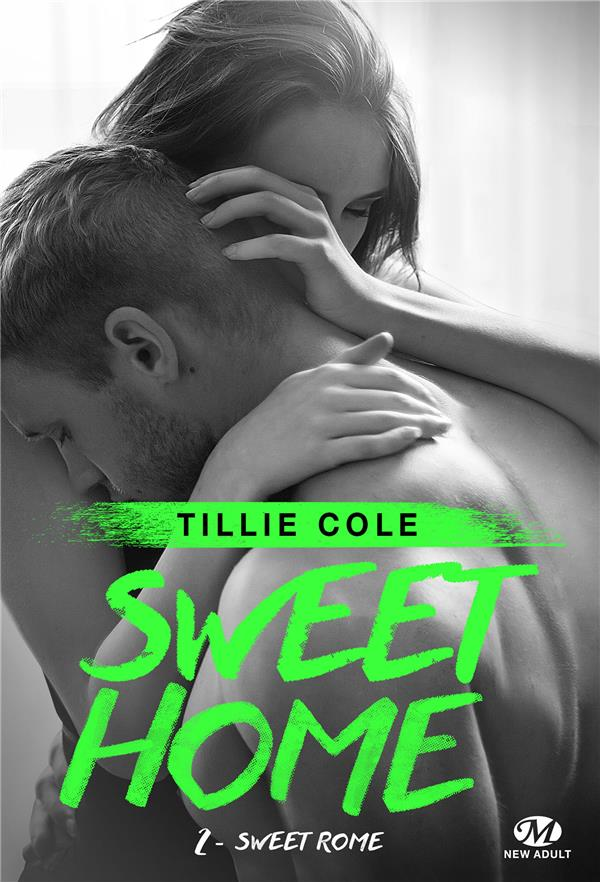 Sweet home T.2 ; sweet Rome - Tillie Cole - Milady - Grand format ...