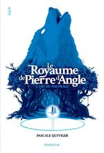 Vente EBooks : Le Royaume de Pierre d'Angle (tome 1)  - Pascale Quiviger