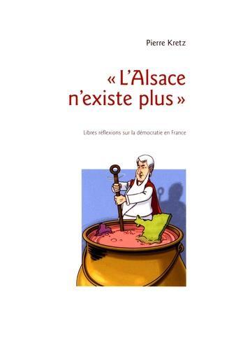 « l'Alsace n'existe plus » ; libres réflexions sur la démocratie