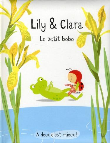 Lily et Clara ; le petit bobo