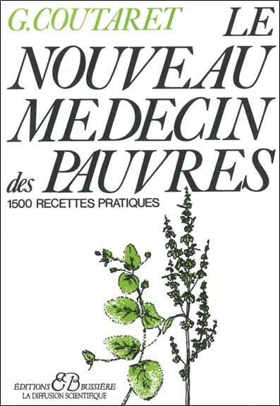 Le Nouveau Medecin Des Pauvres ; 1500 Recettes Pratiques