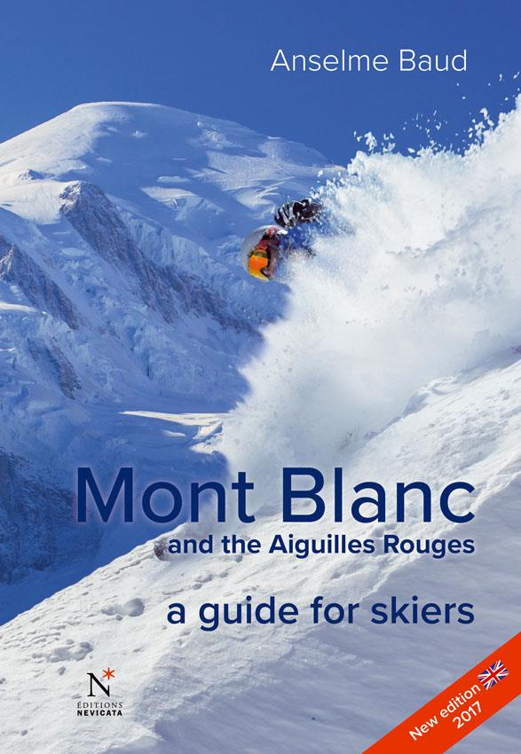 Mont Blanc and the Aiguilles Rouges ; a guide for skiers (édition 2017)