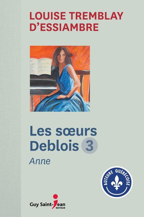 Vente Livre Numérique : Les soeurs Deblois, tome 3  - Louise Tremblay d'Essiambre