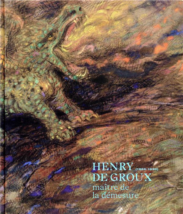 HENRY DE GROUX  -  MAITRE DE LA DEMESURE