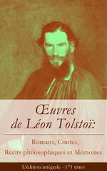 Vente Livre Numérique : OEuvres de Léon Tolstoï: Romans, Contes, Récits philosophiques et Mémoires (L'édition intégrale - 171 titres)  - Léon Tolstoï