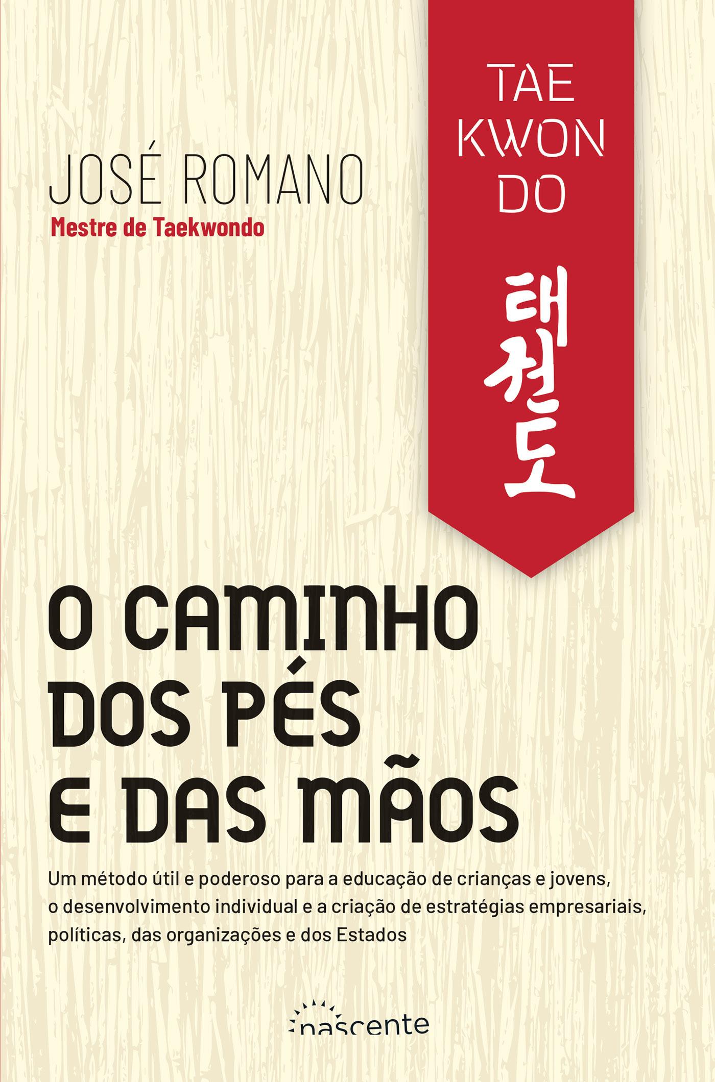 Taekwondo: O Caminho dos Pés e das Mãos