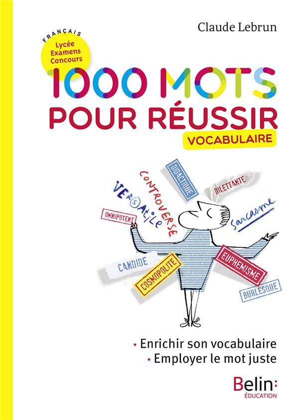 1000 mots pour réussir ; vocabulaire (édition 2018)
