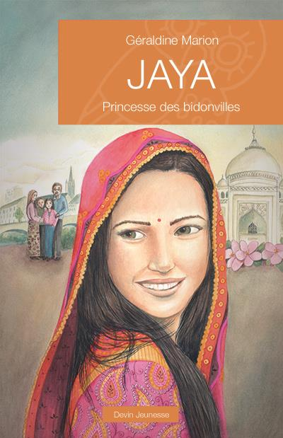 Jaya ; princesse des bidonvilles
