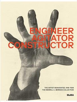 Engineer, agitator, constructor the artist reinvented