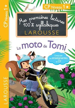 Premières Lectures 100 % syllabiques Larousse : La moto de Tomi  - Helene Heffner  - Cecilia Stenmark  - Giulia Levallois