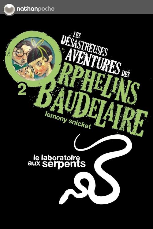 Les désastreuses aventures des orphelins Baudelaire t.2 ; le laboratoire aux serpents