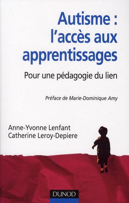 Autisme : L'Acces Aux Apprentissages ; Pour Une Pedagogie Du Lien
