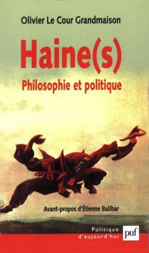 Haine (s) : philosophie et politique