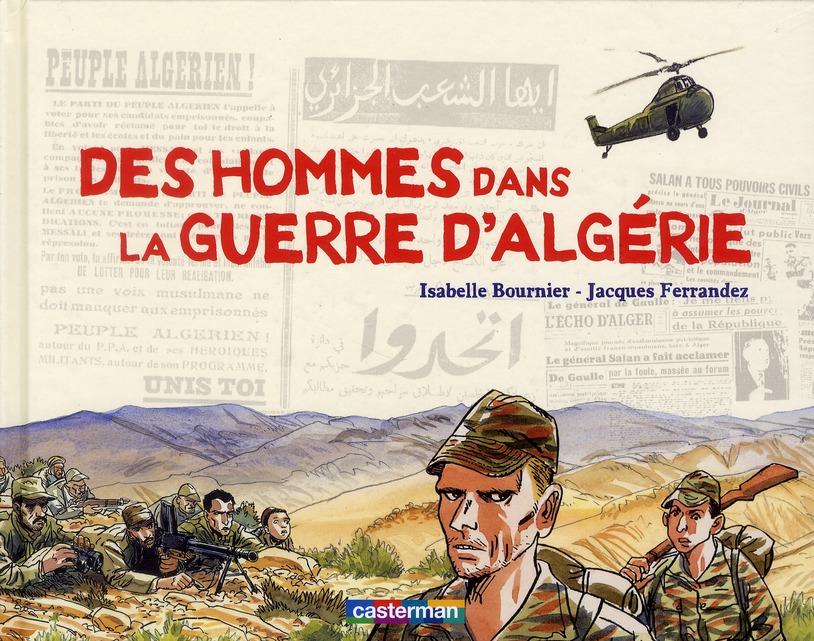 Des Hommes Dans La Guerre D'Algerie