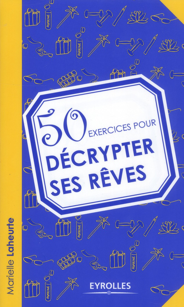 50 EXERCICES POUR DECRYPTER SES REVES