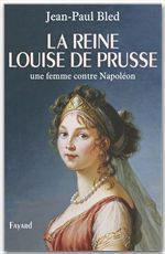 Vente EBooks : La reine Louise de Prusse  - Jean-Paul BLED