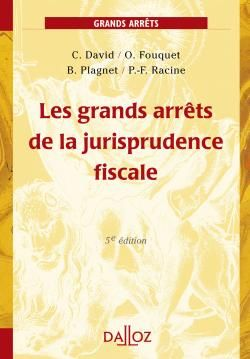 Les Grands Arrets De La Jurisprudence Fiscale (5e Edition)