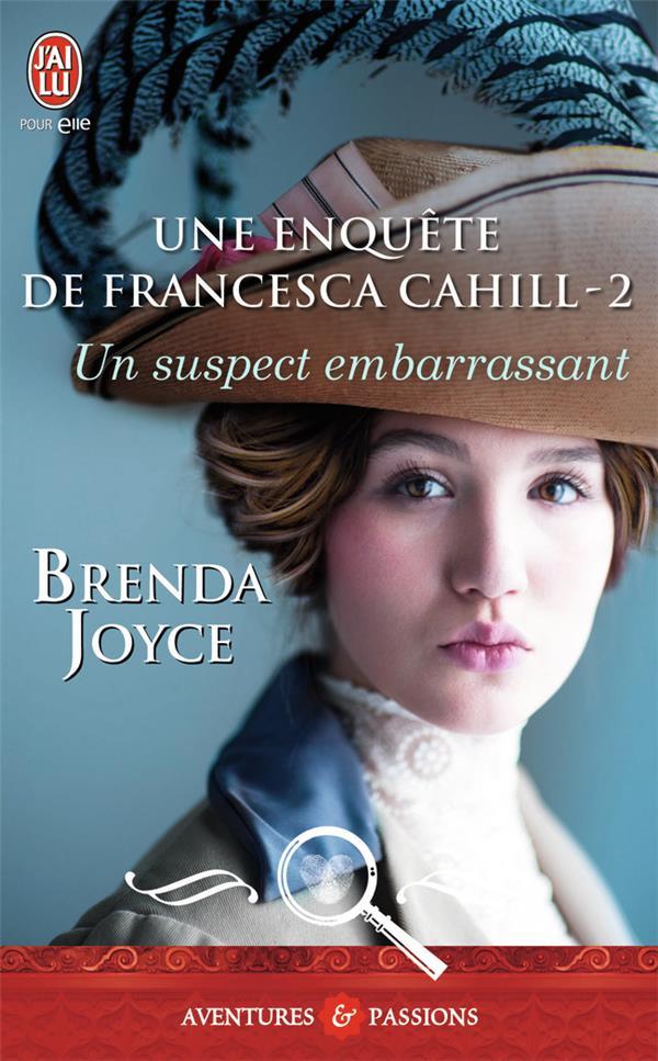 Une enquête de Francesca Cahill t.2 ; un suspect embarrassant