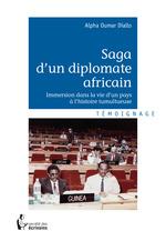Saga d'un diplomate africain  - Alpha Oumar Diallo