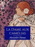 La Dame aux camélias  - Alexandre Dumas - Jules Janin - Paul Gavarni