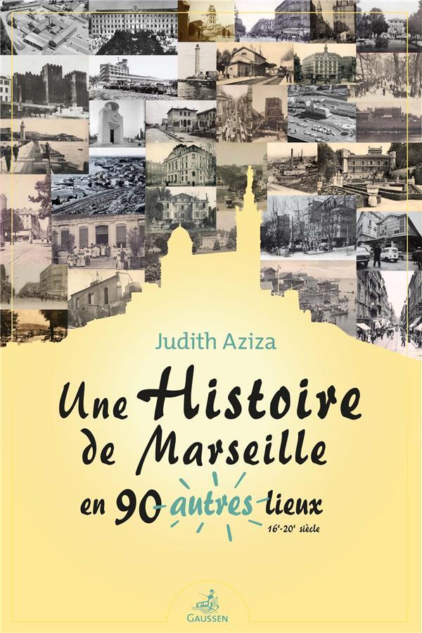 une histoire de Marseille en 90 autres lieux (16e-20e siècle)