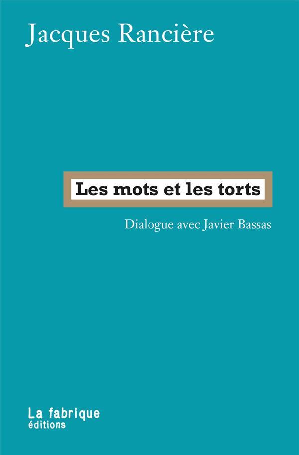 Les mots et les torts ; dialogue avec Javier Bassas