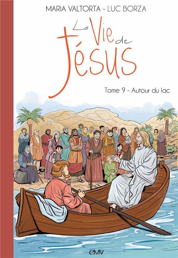 La vie de Jésus T.9 ; autour du lac