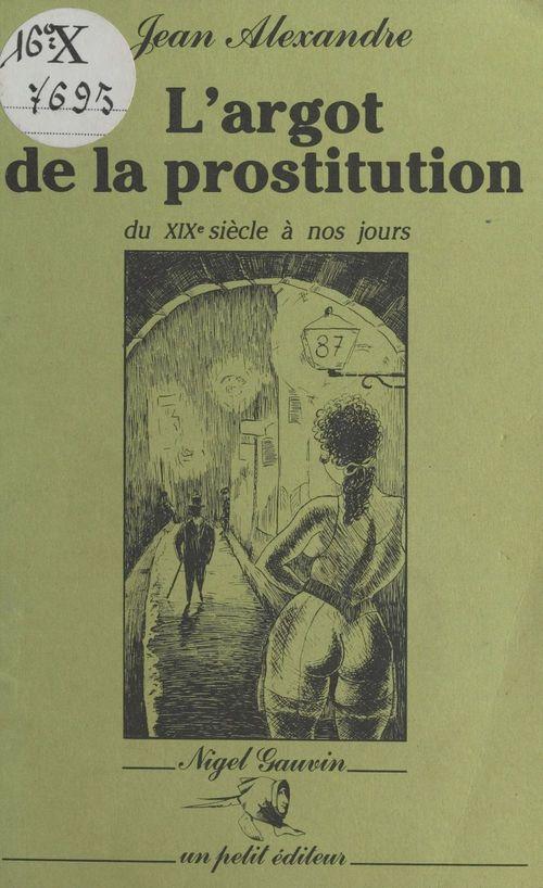 L'Argot de la prostitution du XIXe siècle à nos jours