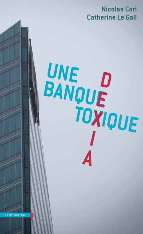 Dexia ; une banque toxique