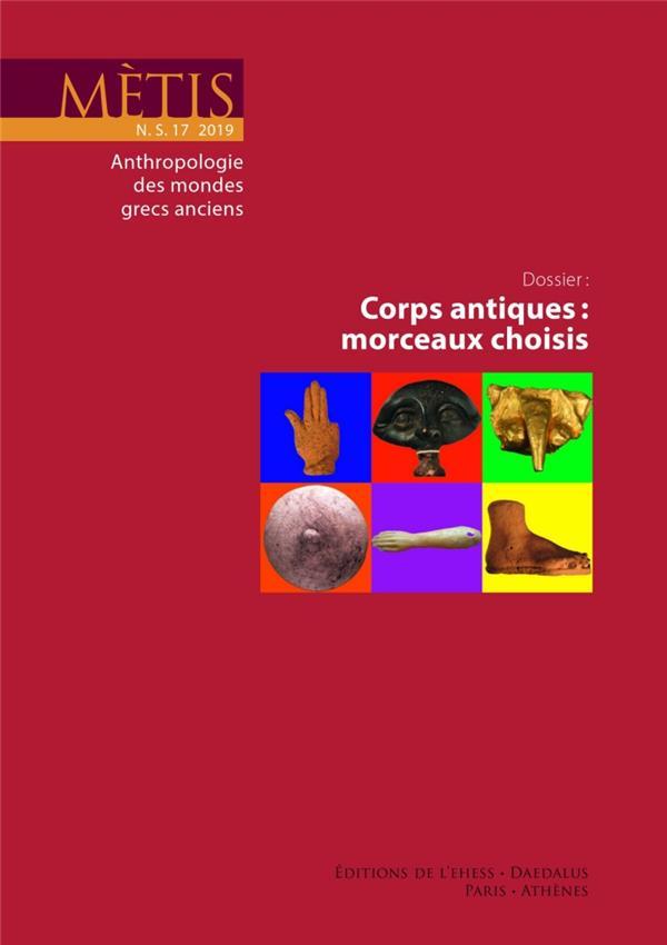 Revue metis n.17 ; corps antiques : morceaux choisis