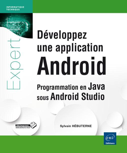 Developpez Une Application Android ; Programmation En Java Sous Android Studio