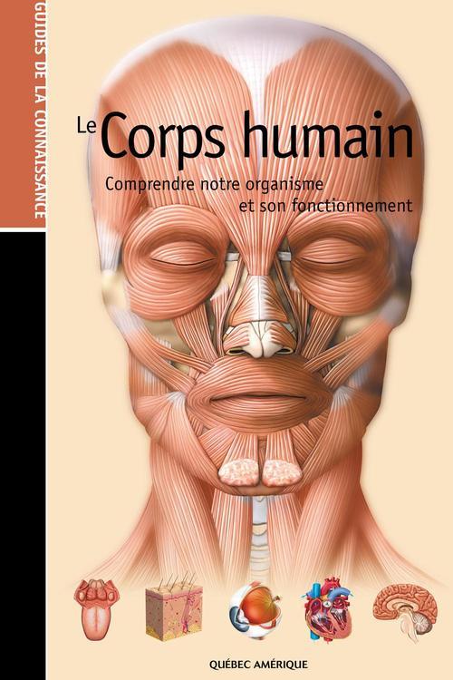 Le corps humain ; guides de la connaissance