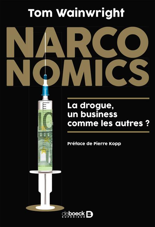 Narconomics ; la drogue, un business comme les autres ?
