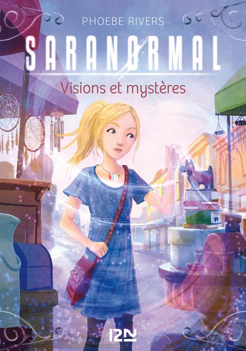Saranormal T.7 ; visions et mystères