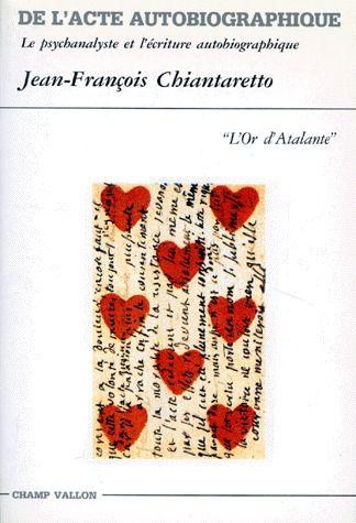 De l'acte autobiographique ; le psychanalyste et l'écriture autobiographique