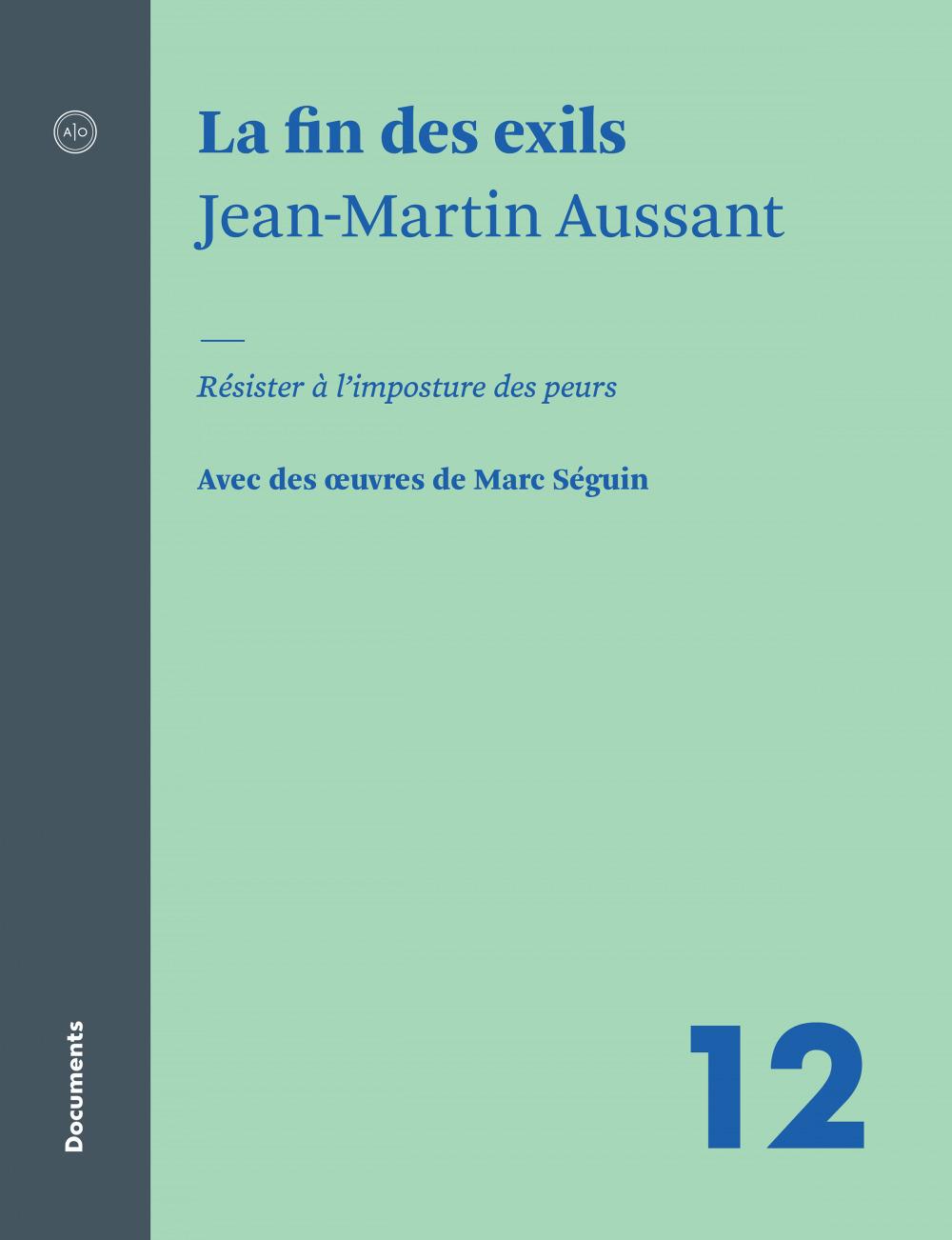 La fin des exils  - Jean-Martin Aussant