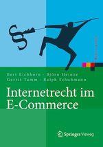 Internetrecht im E-Commerce  - Bjorn Heinze - Gerrit Tamm - Bert Eichhorn - Ralph Schuhmann