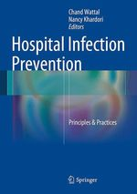 Hospital Infection Prevention  - Chand Wattal - Nancy Khardori