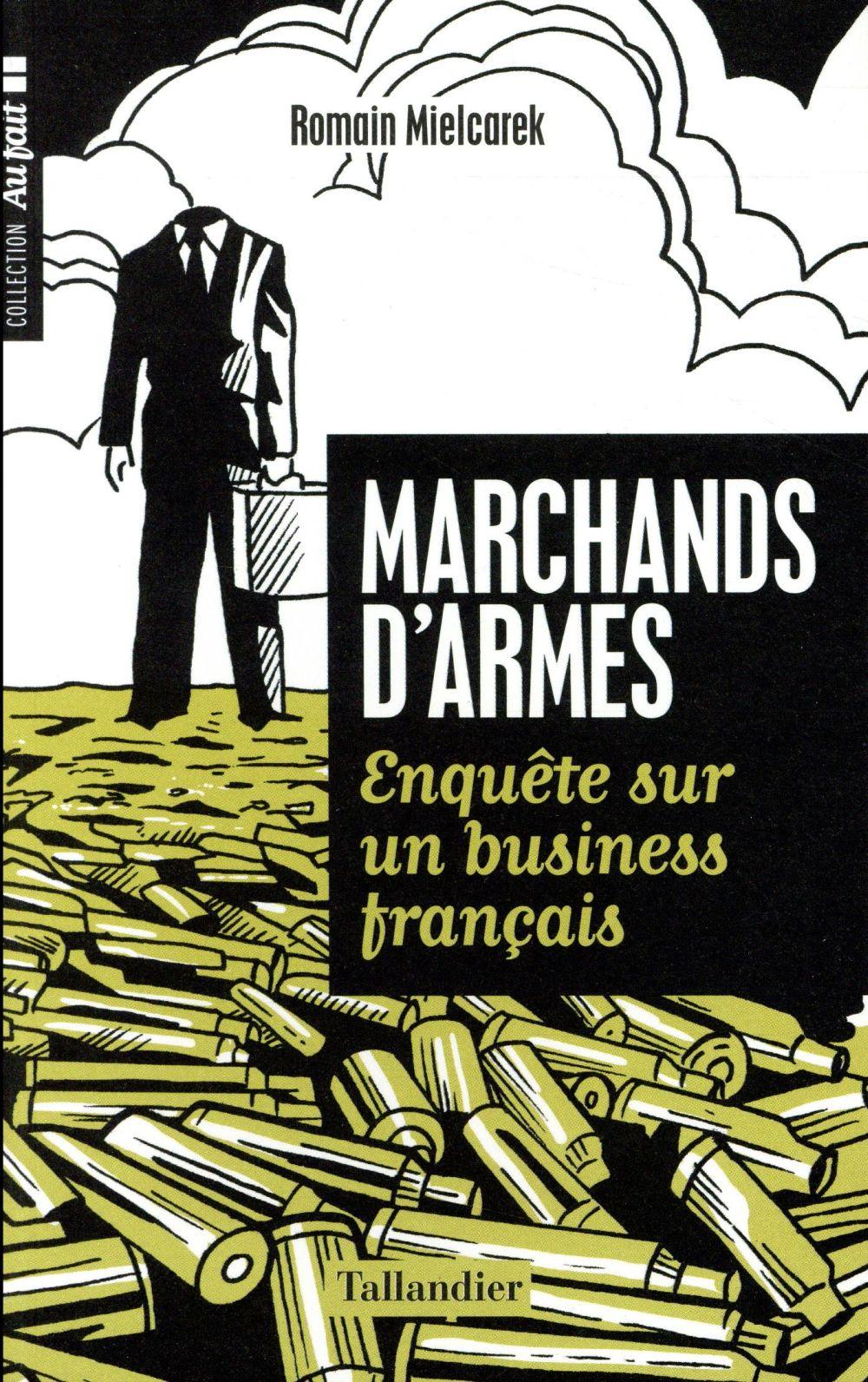 Marchands d'armes ; enquête sur un business français