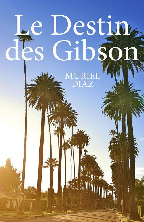 Le destin des Gibson  - Muriel Diaz