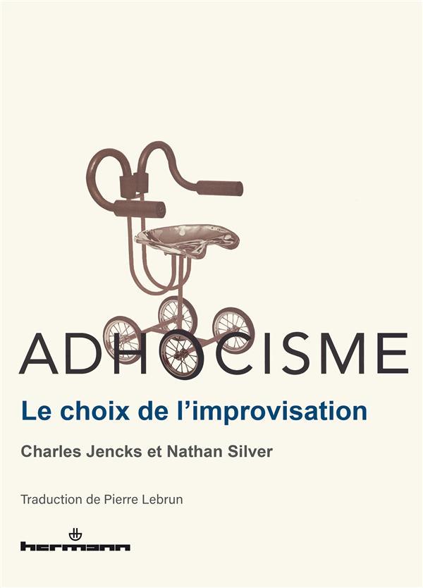 Adhocisme : le choix de l'improvisation