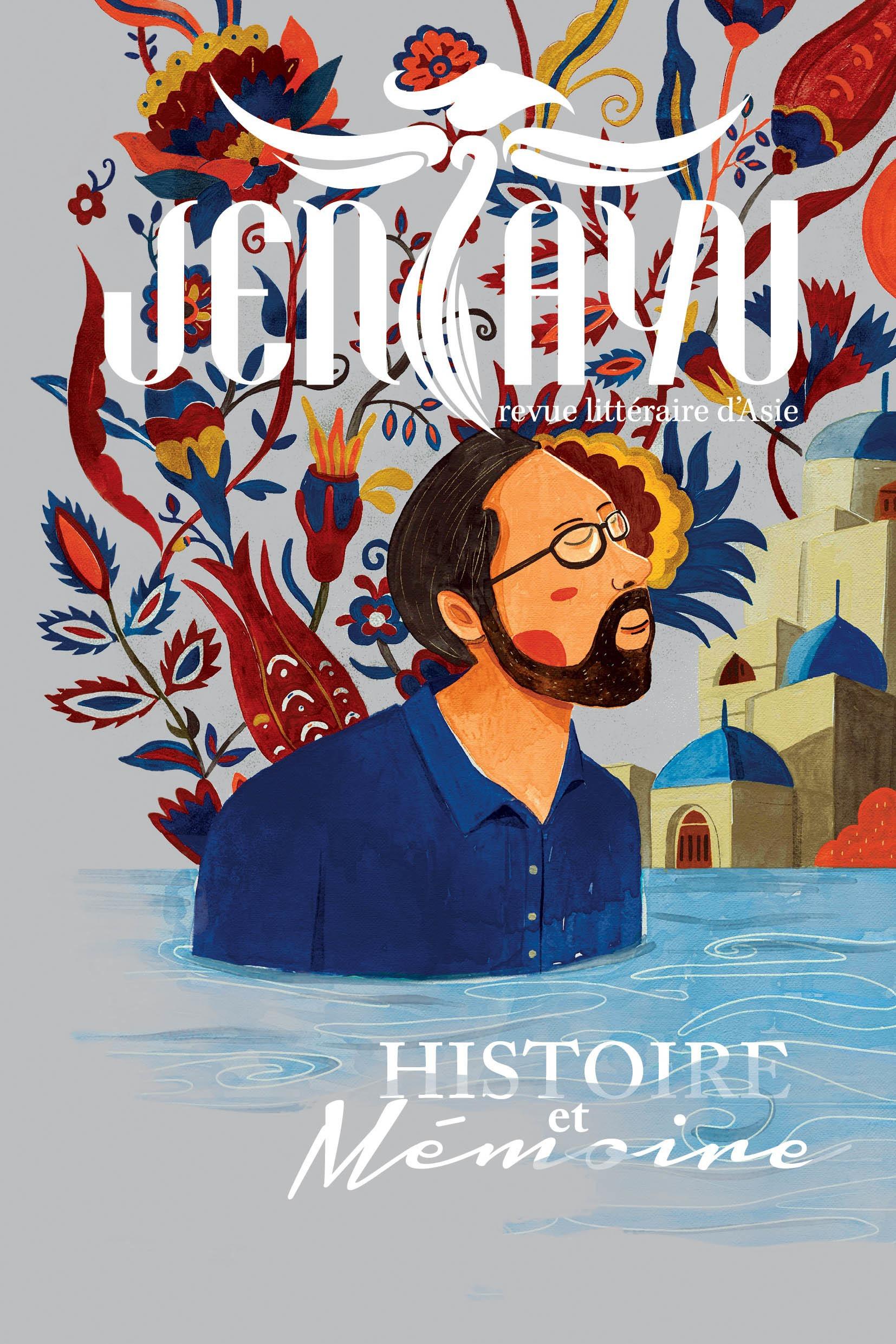 Jentayu - revue littéraire d'Asie N.7 ; histoire et mémoire