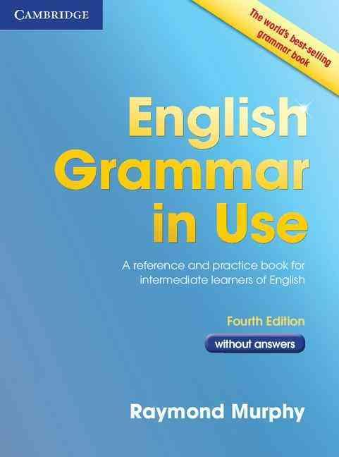 ENGLISH GRAMMAR IN USE - 4TH EDITION