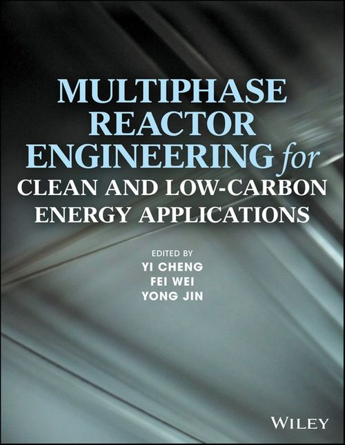 Multiphase Reactor Engineering for Clean and Low-Carbon Energy Applications