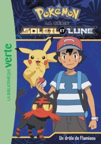 Pokémon - Soleil et Lune T.6 ; un drôle de Flamiaou