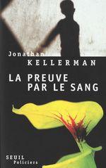 Vente Livre Numérique : La preuve par le sang  - Jonathan Kellerman