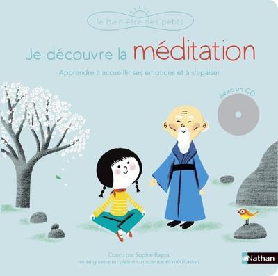 Je découvre la méditation ; apprendre à accueillir ses émotions et à s'apaiser